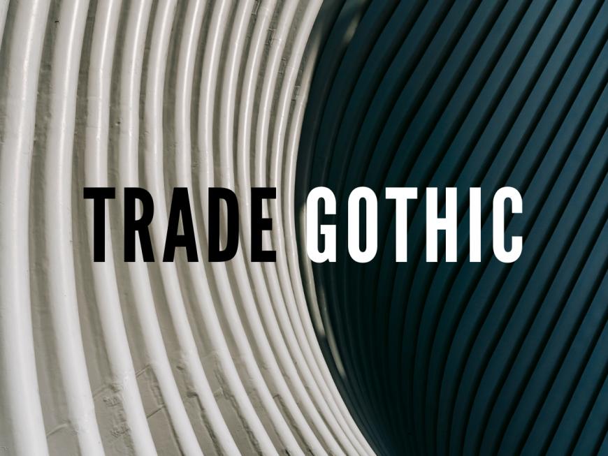 font trade gothic Kiểu chữ cổ điển trong thiết kế in ấn